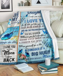 To my daughter I want you to know I love you You are my sunshine I love you to the moon and back Butterfly fleece blanket