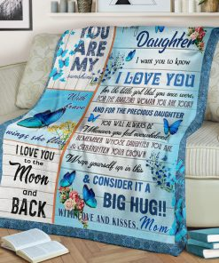 To my daughter I want you to know I love you You are my sunshine I love you to the moon and back Butterfly fleece blanket1