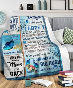 To my daughter I want you to know I love you You are my sunshine I love you to the moon and back Butterfly fleece blanket2