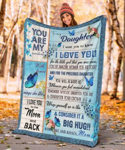 To my daughter I want you to know I love you You are my sunshine I love you to the moon and back Butterfly fleece blanket3