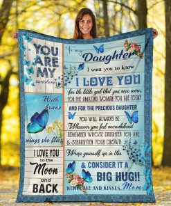 To my daughter I want you to know I love you You are my sunshine I love you to the moon and back Butterfly fleece blanket4