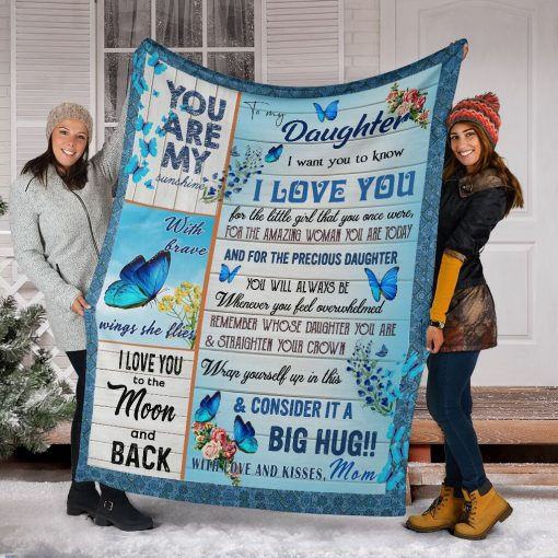To my daughter I want you to know I love you You are my sunshine I love you to the moon and back Butterfly fleece blanket5
