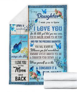 To my daughter I want you to know I love you You are my sunshine I love you to the moon and back Butterfly fleece blanket6
