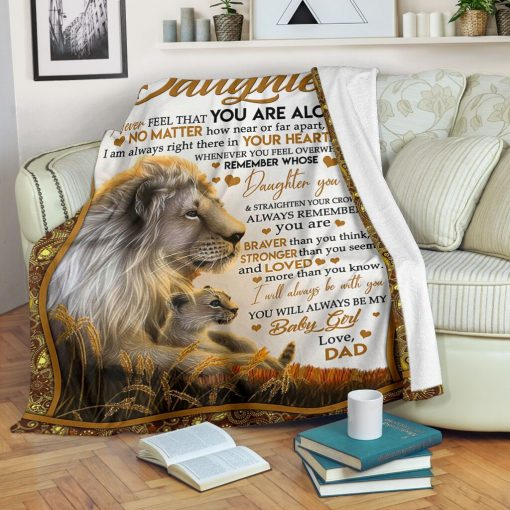 To my daughter Never feel that you are alone No matter how near or far apart I am always right there in your heart Lion fleece blanket