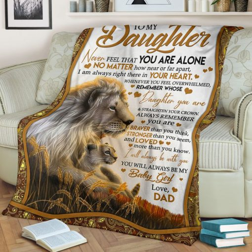 To my daughter Never feel that you are alone No matter how near or far apart I am always right there in your heart Lion fleece blanket1