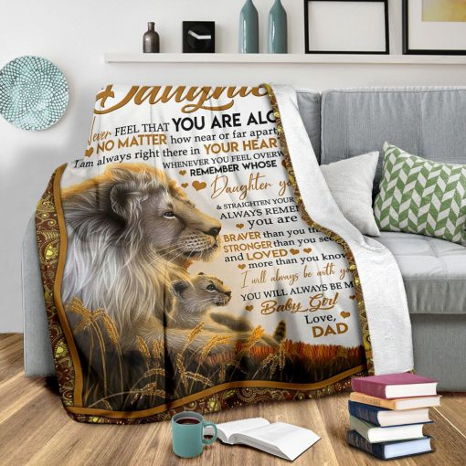 To my daughter Never feel that you are alone No matter how near or far apart I am always right there in your heart Lion fleece blanket2