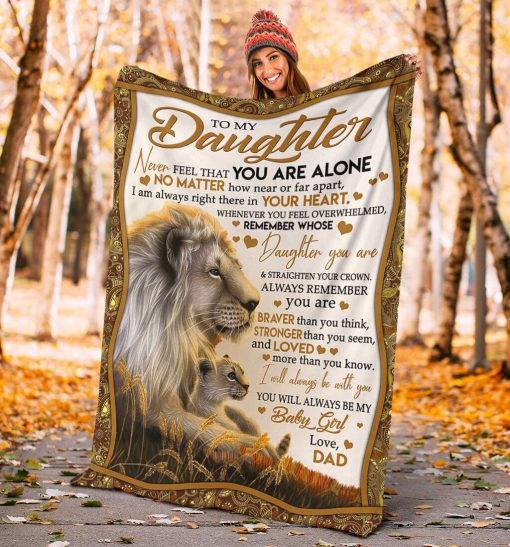 To my daughter Never feel that you are alone No matter how near or far apart I am always right there in your heart Lion fleece blanket3