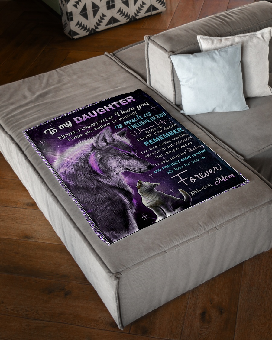 To my daughter Never forget that I love you My love for you is forever Wolf fleece blanket 2