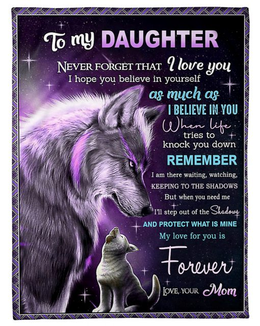 To my daughter Never forget that I love you My love for you is forever Wolf fleece blanket 3