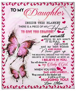 To my daughter inside this blanket there is piece of my heart to give you comfort and warmth while we are apart fleece blanket1