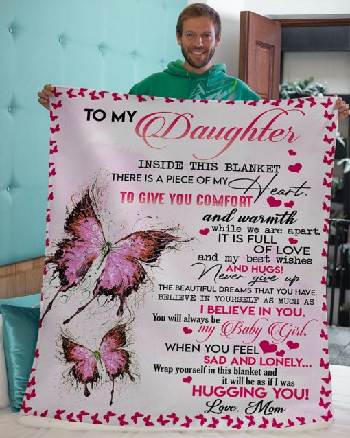To my daughter inside this blanket there is piece of my heart to give you comfort and warmth while we are apart fleece blanket4
