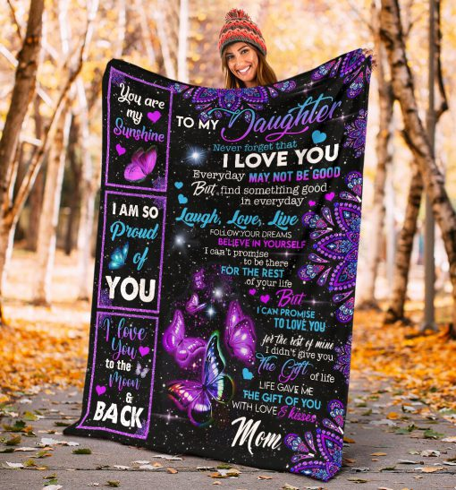 To my daughter never forget that I love you Laugh Love Live Follow your dreams Believe in yourself fleece blanket 1