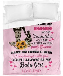 To my daughter whenever you feel overwhelmed remember whose daughter you are You'll always be my baby girl Dad fleece blanket3