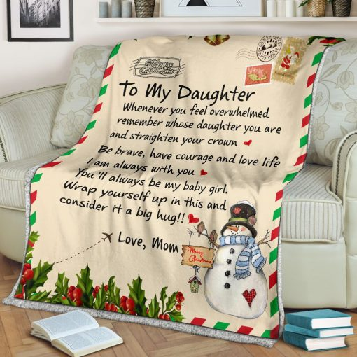To my daughter whenever you feel overwhelmed remember whose daughter you are and straighten your crown Christmas fleece blanket1