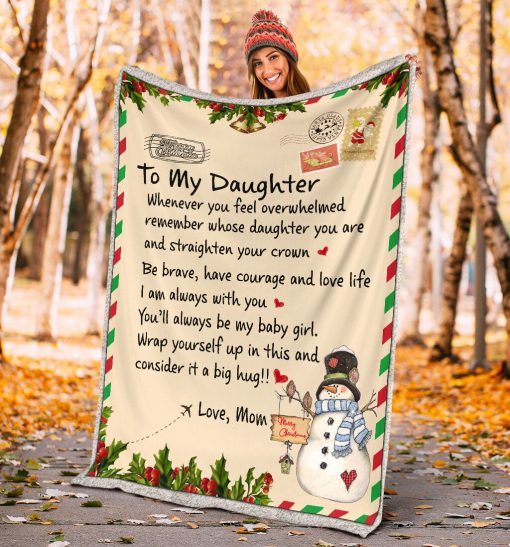 To my daughter whenever you feel overwhelmed remember whose daughter you are and straighten your crown Christmas fleece blanket3