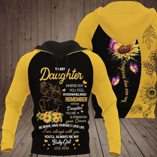 To my daughter whenever you feel overwhelmed remember whose daughter you are and straighten your crown Sunflower 3D All Over Print Hoodie