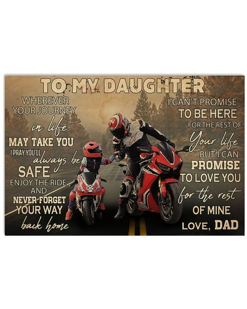 To my daughter wherever your journey in life may take you I pray you'll always be safe enjoy the ride Motorcycle Racing poster