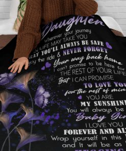 To my daughter wherever your journey in life may take you I pray you'll always be safe enjoy the ride fleece blanket1