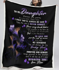 To my daughter wherever your journey in life may take you I pray you'll always be safe enjoy the ride fleece blanket3