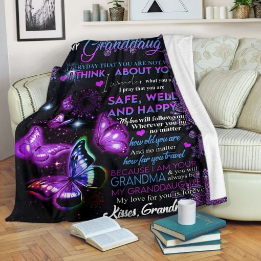 To my granddaughter Everyday that you are not with me I think about you I pray that you are safe well and happy Butterfly fleece blanket