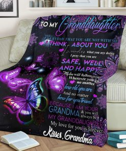 To my granddaughter Everyday that you are not with me I think about you I pray that you are safe well and happy Butterfly fleece blanket1