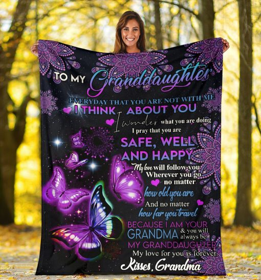 To my granddaughter Everyday that you are not with me I think about you I pray that you are safe well and happy Butterfly fleece blanket4