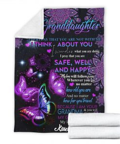 To my granddaughter Everyday that you are not with me I think about you I pray that you are safe well and happy Butterfly fleece blanket6
