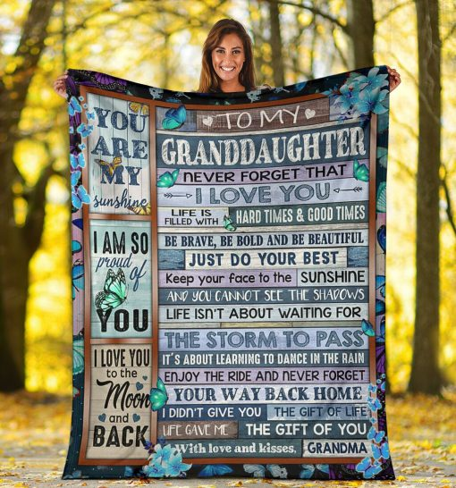 To my granddaughter Never forget that I love you life is filled with hard times and good time Butterfly fleece blanket4