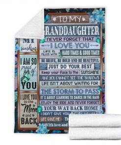 To my granddaughter Never forget that I love you life is filled with hard times and good time Butterfly fleece blanket6