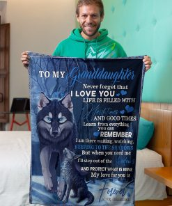 To my granddaughter Never forget that I love you life is filled with hard times and good time Wolf Grandma fleece blanket3