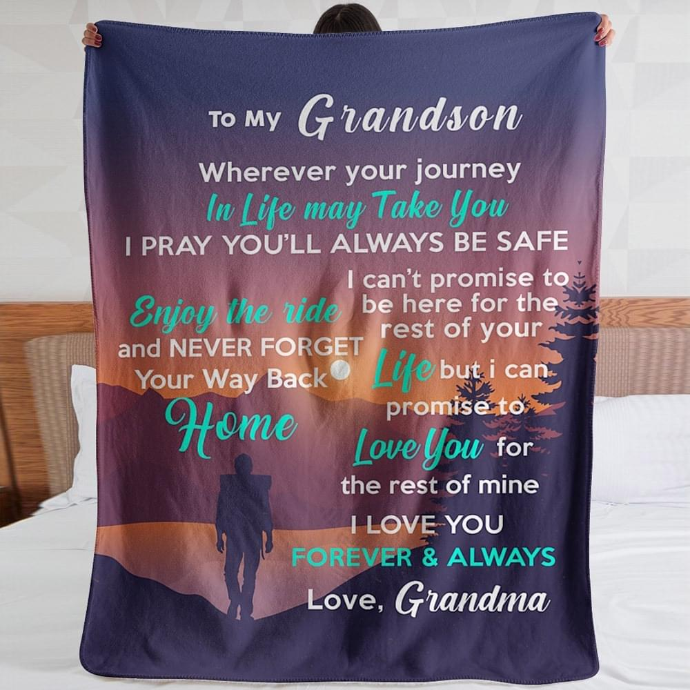 To my grandson wherever your journey in life may take you I pray you'll always be safe fleece blanket