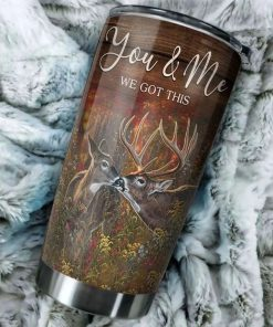 To my husband You and me We got this I didn't marry you so I could live with you I married you because I can not live without you Deer tumbler1