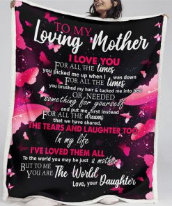 To my loving mother I love you for all the times you picked me up fleece blanket1