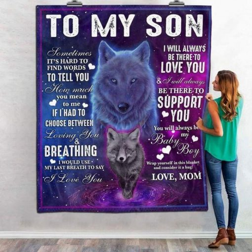 To my son Sometime it's hard to find words to tell you how much you mean to me I will always be there to love you Wolf fleece blanket