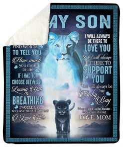 To my son Sometime it's hard to find words to tell you how much you mean to me Lion fleece blanket1
