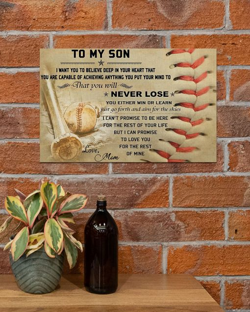 To my son i want you to believe deep in your heart that you are capable of achieving anything Baseball Mom poster 1