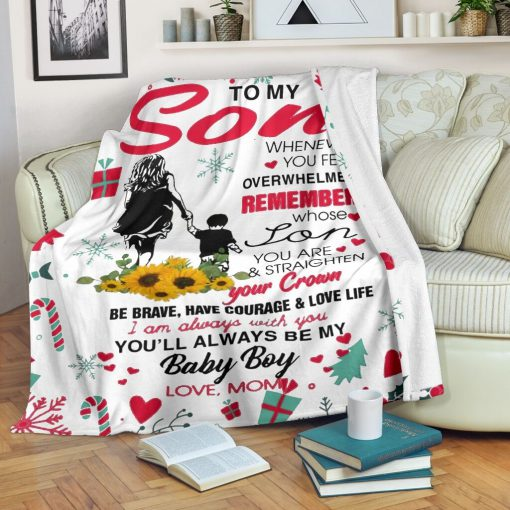 To my son whenever you feel overwhelmed remember whose son you are and straighten your crown Christmas fleece blanket