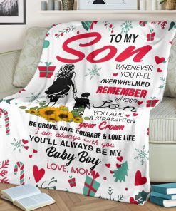 To my son whenever you feel overwhelmed remember whose son you are and straighten your crown Christmas fleece blanket1