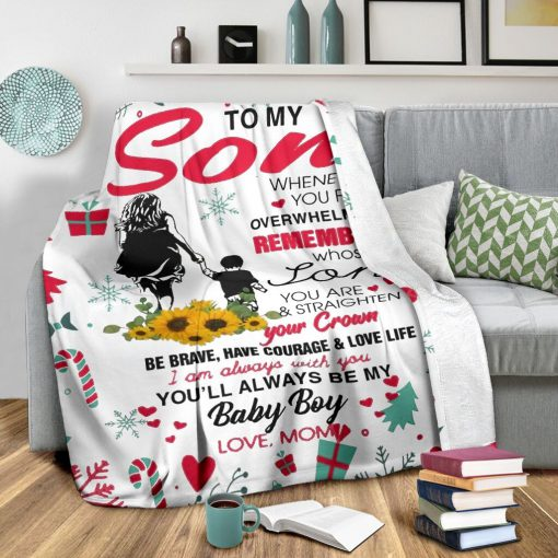 To my son whenever you feel overwhelmed remember whose son you are and straighten your crown Christmas fleece blanket2