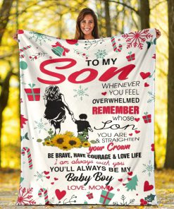 To my son whenever you feel overwhelmed remember whose son you are and straighten your crown Christmas fleece blanket5
