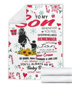 To my son whenever you feel overwhelmed remember whose son you are and straighten your crown Christmas fleece blanket7