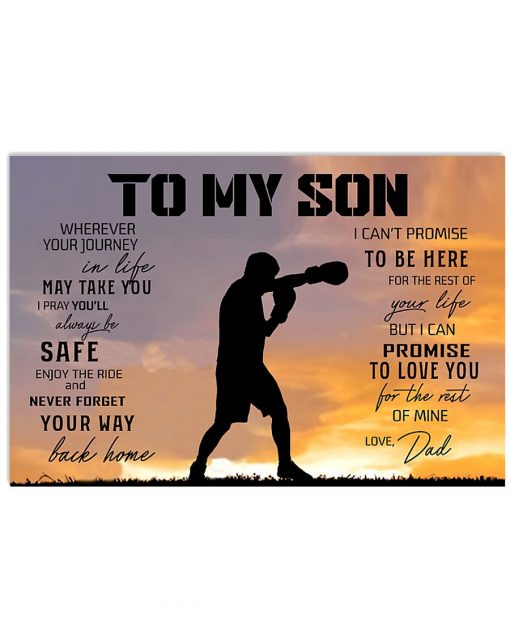 To my son wherever your journey in life may take you I pray you'll always be safe enjoy the ride Boxing dad poster