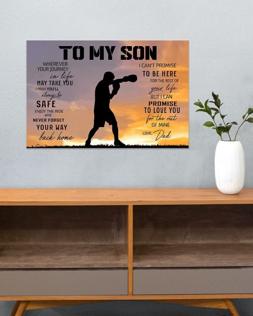 To my son wherever your journey in life may take you I pray you'll always be safe enjoy the ride Boxing dad poster3