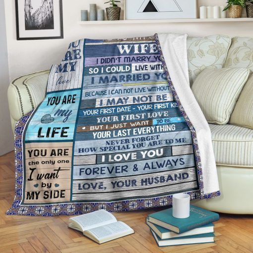To my wife I didn't marry you so I could live with you I married you Because I can not live without you fleece blanket