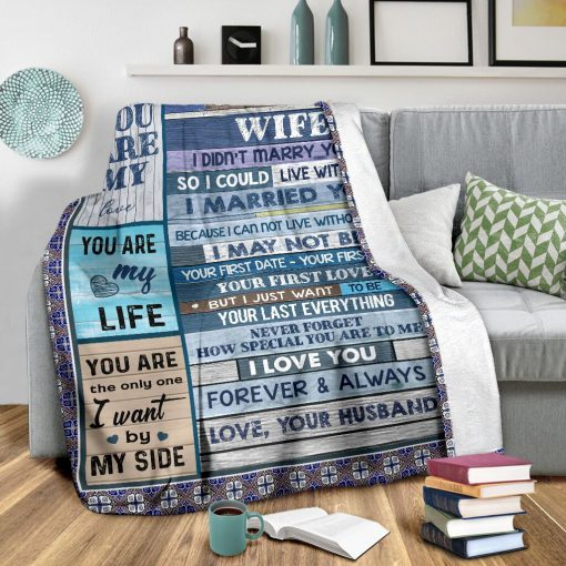 To my wife I didn't marry you so I could live with you I married you Because I can not live without you fleece blanket2