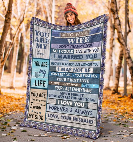 To my wife I didn't marry you so I could live with you I married you Because I can not live without you fleece blanket3