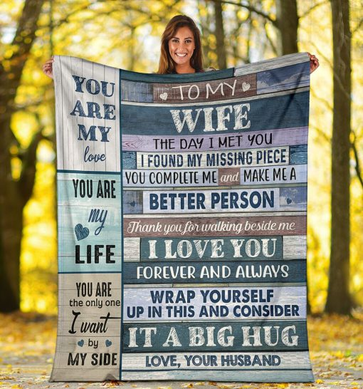 To my wife The day I met you I found my missing piece you complete me and make me a better person fleece blanket