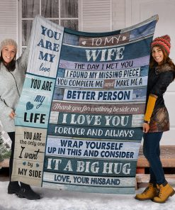 To my wife The day I met you I found my missing piece you complete me and make me a better person fleece blanket5
