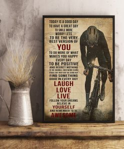 Today is a good day to have a great day to smile more worry less to be the very best version of you Cycling poster 1