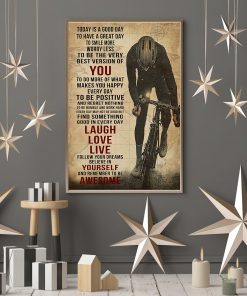 Today is a good day to have a great day to smile more worry less to be the very best version of you Cycling poster 2